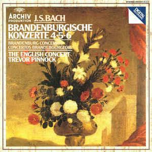 J. S. Bach The English Concert, Trevor Pinnock ?? Brandenburgische Konzerte 4 5 6
