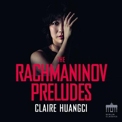 라흐마니노프: 23개의 전주곡 (Rachmaninov: 23 Preludes) - Claire Huangci