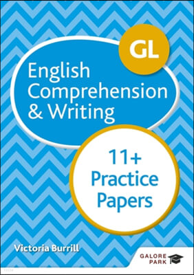 The GL 11+ English Comprehension & Writing Practice Papers