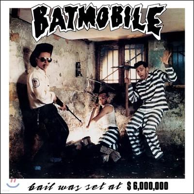 Batmobile (배트모빌) - Bail was set at $6,000,000 [7인치 LP]