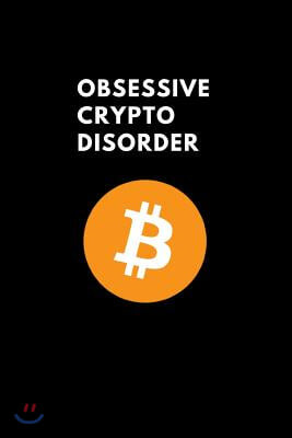Obsessive Crypto Disorder: Funny Lined Notebook Journal, Gift Idea Bitcoin Litecoin