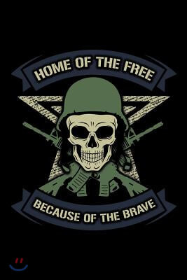 Home of the Free Because of the Brave: Lined Journal Notebook for Writing Ideas. Great for Notetaking and Composition