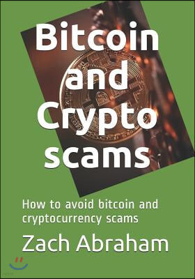 Bitcoin and Crypto scams: How to avoid bitcoin and cryptocurrency scams