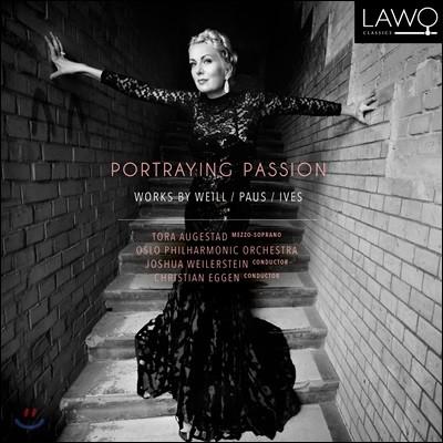 Tora Augestad 바일: 7가지 죽을 죄 / 아이브스: 5개의 가곡 외 (Portraying Passion)
