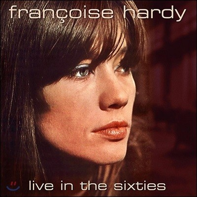 Francoise Hardy (프랑수와즈 아르디) - Live In The Sixties [LP]