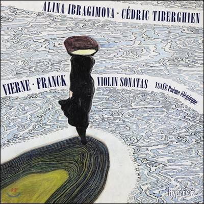 Alina Ibragimova / Cedric Tiberghien 이자이 / 비에르느 / 프랑크: 바이올린 소나타 외 (Vierne / Franck: Violin Sonatas)