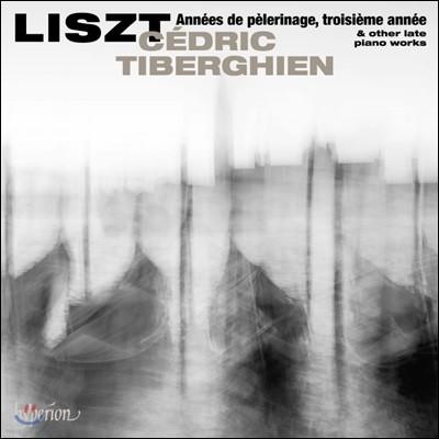 Cedric Tiberghien 리스트: 순례의 해 제 3년 외 (Liszt: Annees de pelerinage, 3eme annee)