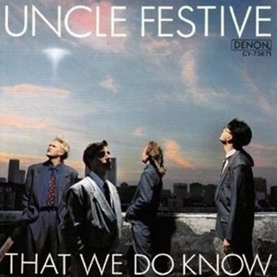 UNCLE FESTIVE - THAT WE DO KNOW