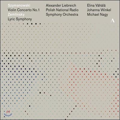 Alexander Liebreich 시마노프스키: 바이올린 협주곡 1번 / 쳄린스키: 서정 교향곡 (Szymanowski: Violin Concerto Op. 35 / Zemlinsky: Lyric Symphony Op. 18)