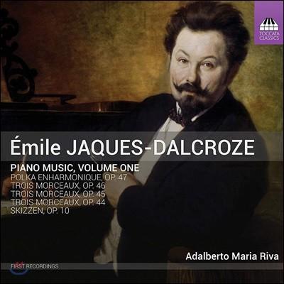 Adalberto Maria Riva 자크-달크로즈: 피아노 음악 1집 (Emile Jaques-Dalcroze: Piano Music Vol.1)