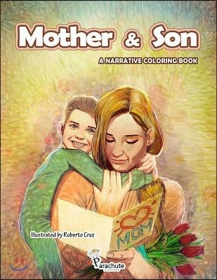 Mother & Son: Adult coloring book with stress relieve designs of a mother and her son and some highlight moments in their lives.