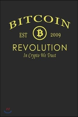 Bitcoin Revolution Est 2009 in Crypto We Trust: 6x9 100 Pages Blank Lined Notebook Journal for Recording of Transaction Charges, Ledger, Tracking of T