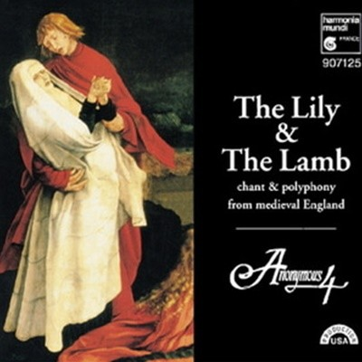 Anonymous 4 / 백합과 양 (The Lily And The Lamb) (수입/HMU907125)