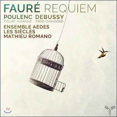 Les Siecles 포레: 레퀴엠 / 풀랑크: 인간의 얼굴 / 드뷔시: 샤를 도를레앙의 3개의 노래 (Faure: Requiem / Poulenc: Figure Humaine / Debussy: 3 Chansons)