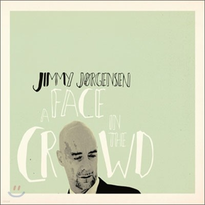 Jimmy Jorgensen - A Face In The Crowd