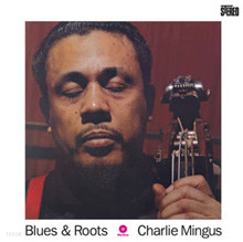 Charles Mingus - Blues and Roots