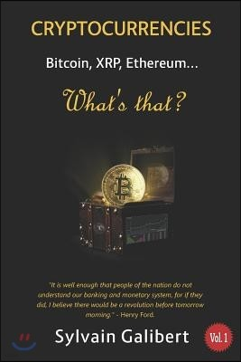 Cryptocurrency, What's That?: Bitcoin, Xrp, Ethereum...