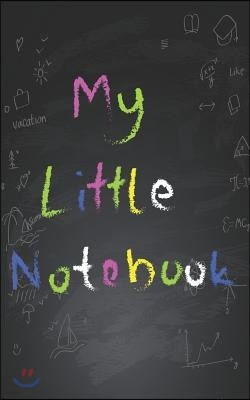 My Little Notebook: Children's Fun Writing & Drawing Pocket Notepad Notebook Sketchbook Great Back to School Gift for Kids
