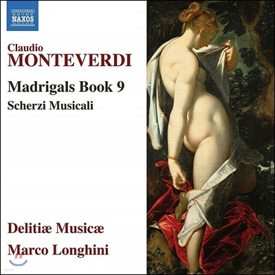Delitiae Musicae 몬테베르디: 마드리갈 9권 - 음악의 유희 (Monteverdi: Madrigals Book 9 - Scherzi musicali)
