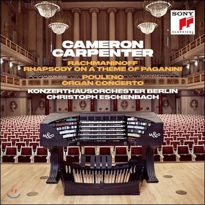 Cameron Carpenter 라흐마니노프: 파가니니 주제에 의한 광시곡 / 풀랑크: 오르간 협주곡