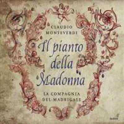 몬테베르디: 성모 마리아의 눈물 (Monteverdi: Il pianto della Madonna)(CD) - La Compagnia del Madrigale