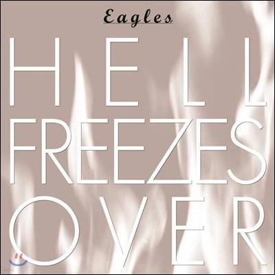 The Eagles (이글즈) - Hell Freezes Over [발매 25주년 기념반]