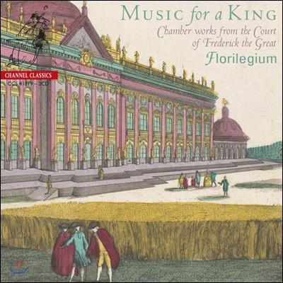 Florilegium 프리드리히 대왕의 궁정을 위한 실내악 작품들 (Music for a King / Chamber Works from the Court of Frederick the Great)