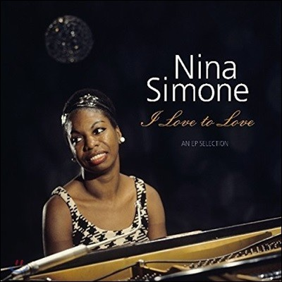 Nina Simone (니나 시몬) - I Love To Love: An EP Selection [LP]