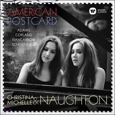 Christina & Michelle Naughton 크리스티나 & 미셀 노턴 피아노 이중주 - 미국 작곡가의 작품들 (American Postcards)