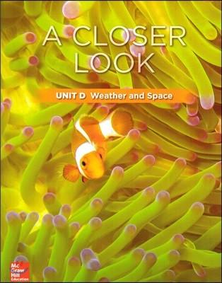 Science A Closer Look Grade 3 : Unit D (2018 Edition)