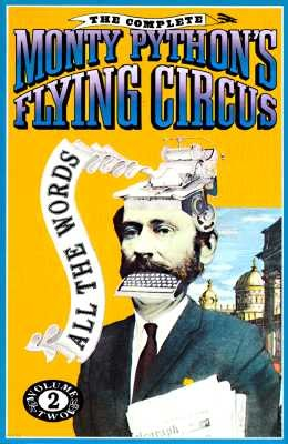 The Complete Monty Python's Flying Circus: All the Words, Volume 2