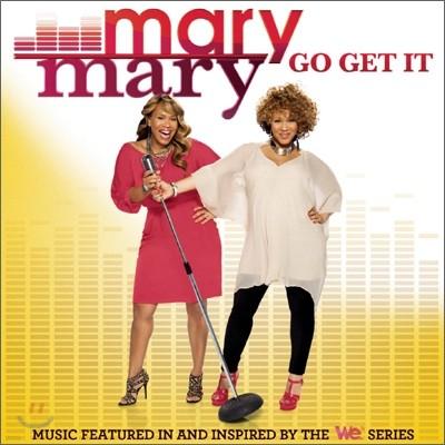 Mary Mary - Go Get It