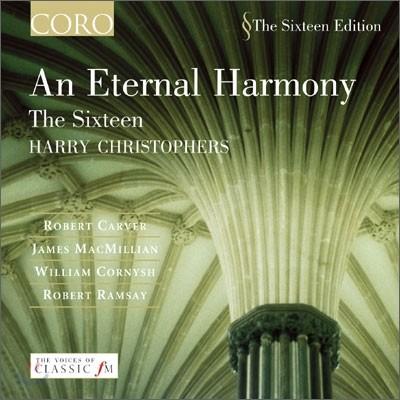 The Sixteen 로버트 카버 / 월리엄 코니쉬 / 로버트 램지: 작품집 (An Eternal Harmony)