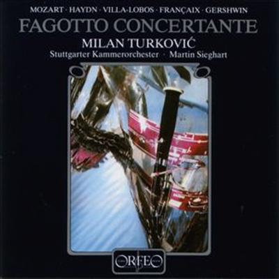 바순 콘첼탄테 - 모차르트, 하이든, 빌라-로보스, 프랑셰, 거쉰 (Bassoon Concertante - Mozart, Haydn, Villa-Lobos, Francaix, Gershwin) - Milan Turkovic