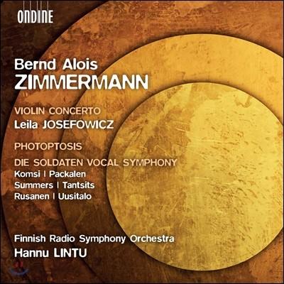 Hannu Lintu 베른트 알로이스 침머만: 병사들 교향곡, 바이올린 협주곡 (Bernd Alois Zimmermann: Violin Concerto)