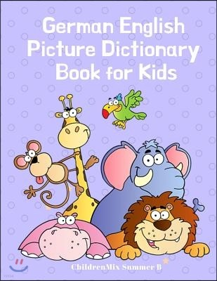 German English Picture Dictionary Book for Kids: Animals Picture Books for Babies, Toddlers and Kindergarten. Fun and Easy Way to Learn Bilingual (Eng