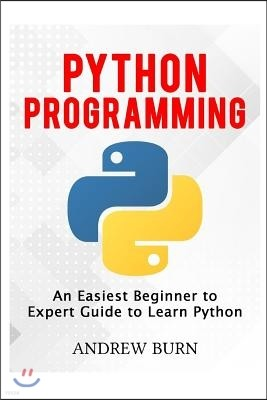 Python Programming: An Easiest Beginner to Expert Guide to Learn Python
