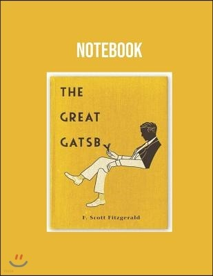 Great Gatsby by F.Scott Fitzgerald Notebook: 110 Notebook Note Writing (Composition Book Journal) (8.5 X 11 Large) Professional Design