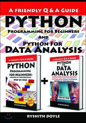 Python Programming for Beginners and Python for Data Analysis: Master the Basics of Data Analysis in Python Using Numpy & Pandas Answers All Your Ques