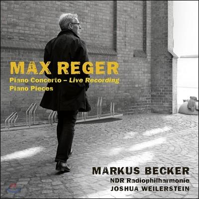 Markus Becker 막스 레거: 피아노 협주곡 (Max Reger: Piano Concerto - Live recording, Piano Pieces)