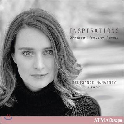 Melisande McNabney 당글베르 / 앙투안 포르쿠레 / 라모: 하프시코드 작품집 (D'Anglebert / Antoine Forqueray / Rameau: Inspirations)