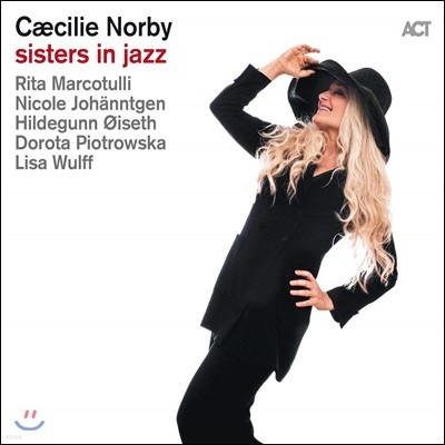 Caecilie Norby (세실리 노르비) - Sisters In Jazz