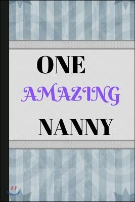 One Amazing Nanny: Writing 120 Pages (6 X 9) Notebook Journal Great for Birthdays, Mothers Day, Gifts