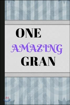 One Amazing Gran: Writing 120 Pages (6 X 9) Notebook Journal Great for Birthdays, Mothers Day, Gifts