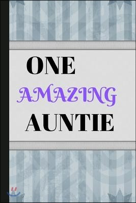 One Amazing Auntie: Writing 120 Pages (6 X 9) Notebook Journal Great for Birthdays, Mothers Day, Gifts
