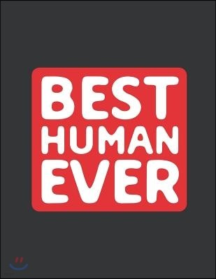 Notebook: Best Human Ever Great Humanitarian Journal & Doodle Diary; 120 White Paper Numbered Plain Pages for Writing and Drawin