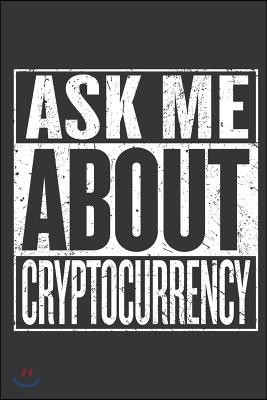 Notebook: Ask Me about Bitcoin Lover Cryptocurrency Miner Journal & Doodle Diary; 120 College Ruled Pages for Writing and Drawin
