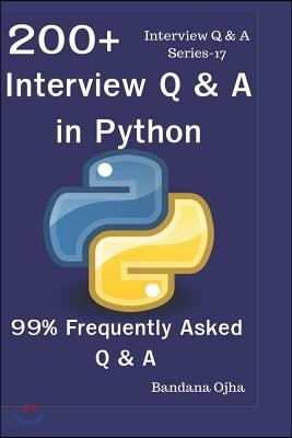 200+ Interview Q & A in Python: 99% Frequently Asked Interview Q & A