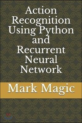 Action Recognition Using Python and Recurrent Neural Network