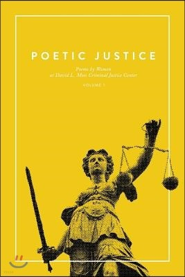 Poetic Justice: Poems by Women at David L. Moss Criminal Justice Center